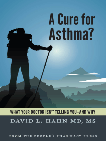 A Cure for Asthma?: What Your Doctor Isn't Telling You--and Why
