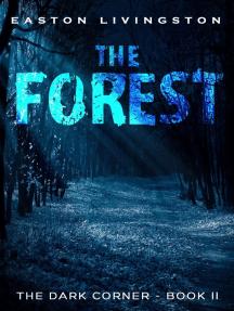 The Forest: The Dark Corner - Book II: The Dark Corner Archives, #2