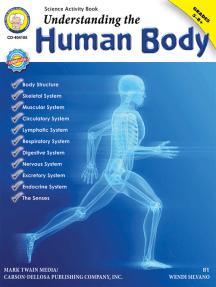 Understanding the Human Body, Grades 5 - 8