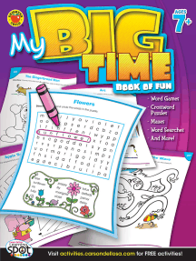 My Big Time Book of Fun, Ages 7 - 11