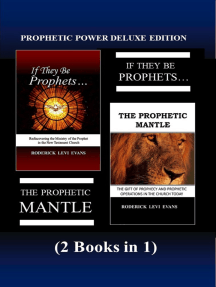 Prophetic Power Deluxe Edition (2 Books in 1): If They Be Prophets & The Prophetic Mantle