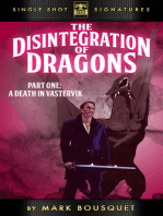 The Disintegration of Dragons, Part 1