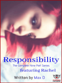 Responsibility (The Complete Nine Part Series) featuring Rachel