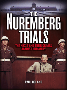 The Nuremberg Trials: The Nazis and Their Crimes Against Humanity [Fully Illustrated]