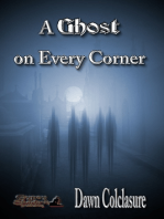 A Ghost on Every Corner