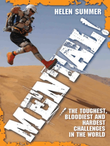 Mental!: The Toughest, Bloodiest and Hardest Challenges in the World