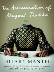 The Assassination of Margaret Thatcher: Stories