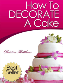 How To Decorate A Cake: Cake Decorating for Beginners, #1