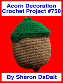 Acorn Decoration Crochet Project #750
