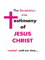 "The Revelation of the Testimony of Jesus Christ ""Sealed"" Until Our Time"