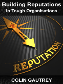 Building Reputations in Tough Organisations