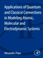 Applications of Quantum and Classical Connections in Modeling Atomic, Molecular and Electrodynamic Systems