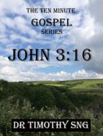 The Ten Minute Gospel Series John 3.16