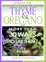 Thyme & Oregano, Healing and Cooking Herbs, And more than 30 Ways To Use Them