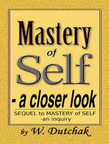 Mastery of Self: a Closer Look