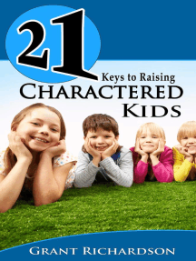 21 KEYS TO RAISING CHARACTERED KIDS (21 Book Series)