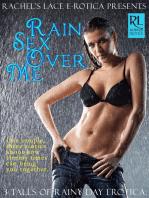 Rachel's Lace Erotica Presents Rain Sex Over Me
