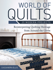World of Quilts—25 Modern Projects: Reinterpreting Quilting Heritage from Around the Globe