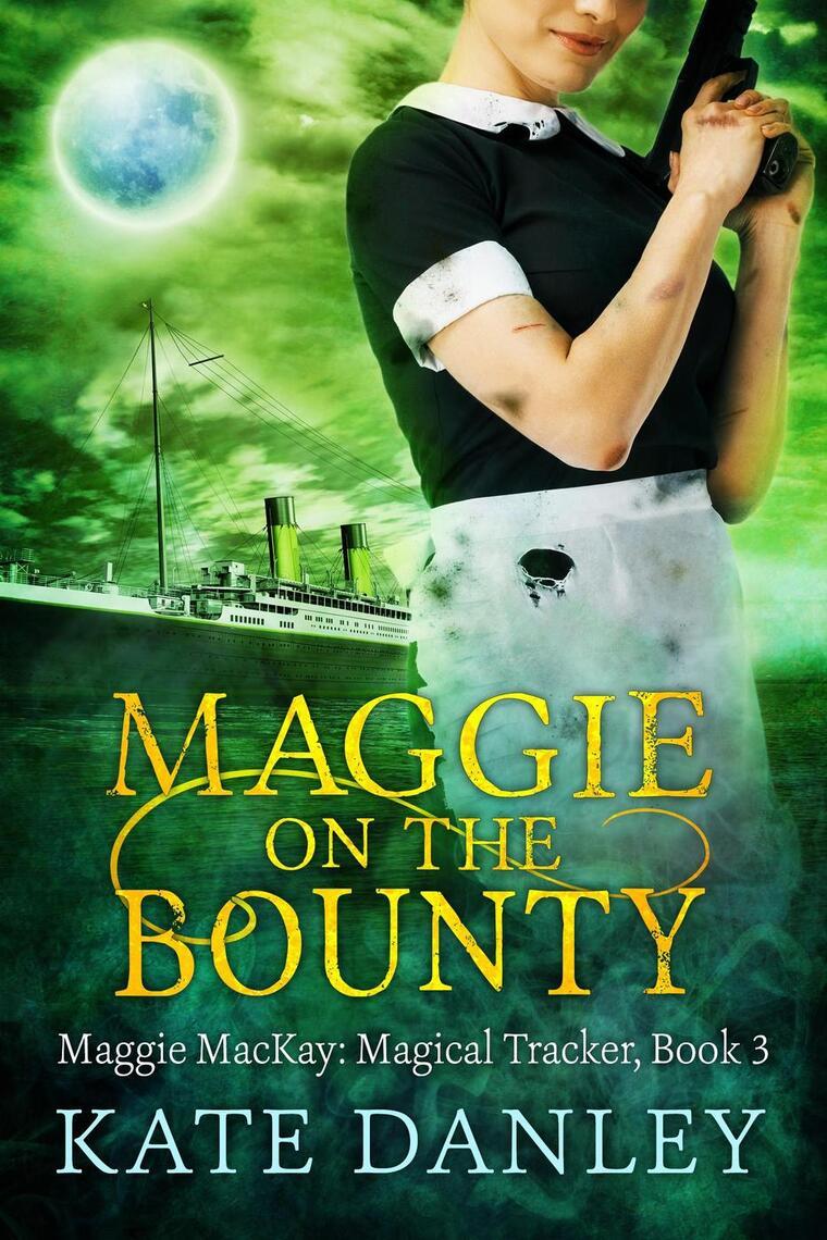 Maggie Get Your Gun (Maggie MacKay Magical Tracker Book 2)