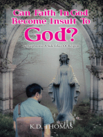 CAN FAITH IN GOD BECOME INSULT TO GOD?