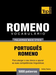 Vocabulário Português-Romeno: 5000 palavras mais úteis