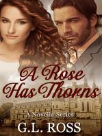 A Rose Has Thorns (A Novella Series)