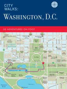 City Walks: Washington, D.C.: 50 Adventures on Foot