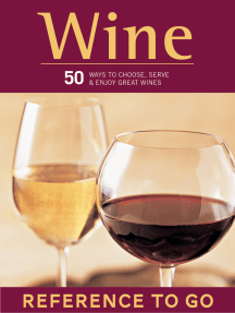 Wine: Reference to Go: 50 Ways to Choose, Serve, and Enjoy Great Wines