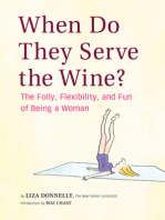 When Do They Serve the Wine?