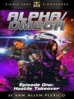 Alpha/Omega, Episode 1