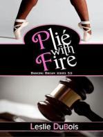 Plié with Fire (Dancing Dream #3.5)