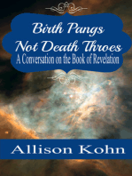 Birth Pangs, Not Death Throes