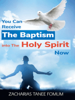 You Can Receive The Baptism Into The Holy Spirit Now