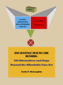 One Sentence Health Care Reforms: 200 Alternatives and Steps Beyond the Affordable Care Act