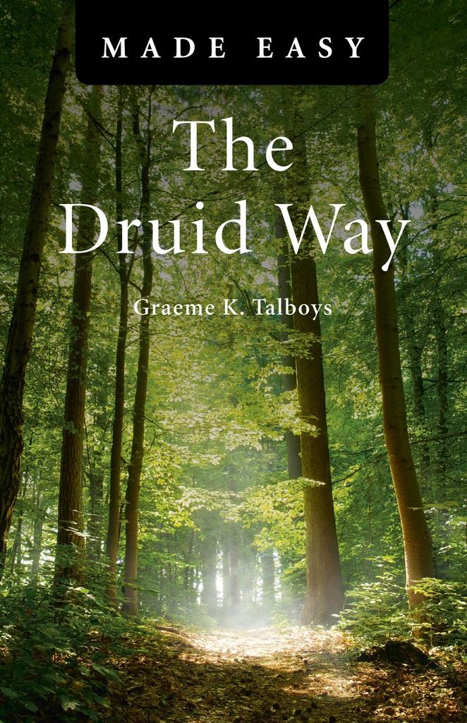 The Druid Way Made Easy By Graeme Talboys By Graeme Talboys Read