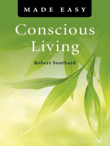 Conscious Living Made Easy