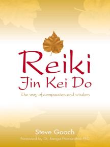Reiki Jin Kei Do: The Reiki Way of Compassion and Wisdom