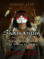 Shamanism for Teenagers, Young Adults and The Young At Heart