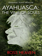 Shamanic Plant Medicine - Ayahuasca: The Vine of Souls