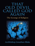 That Old Devil Called God Again