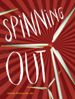 Spinning Out