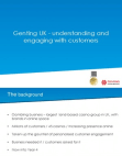 Understanding and Engaging with Customers - Genting UK