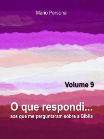 O que respondi aos que me perguntaram sobre a Biblia: Vol. 9