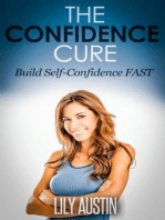 The Confidence Cure - The Code of Building Self-Confidence FAST