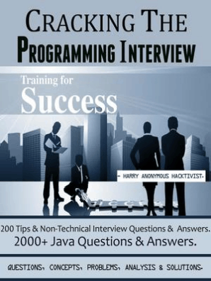 CRACKING THE PROGRAMMING INTERVIEW : 2000+ Que's, Concepts,  Problems,Analysis & Solutions  (200 Tips & Non-Technical Interview  Questions & Answers