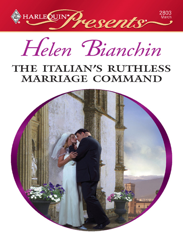 The Italian S Ruthless Marriage Command By Helen Bianchin border=