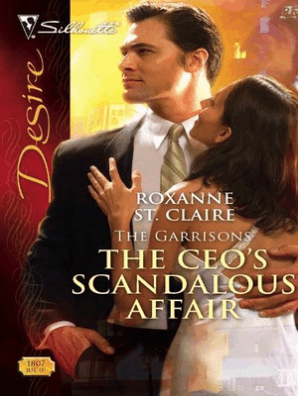 The CEO's Scandalous Affair by Roxanne St  Claire - Book - Read Online