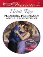 Pleasure, Pregnancy and a Proposition