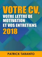 Votre CV, votre lettre de motivation, votre CV et vos entretiens 2018