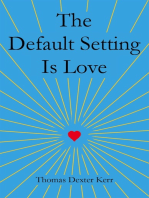 The Default Setting Is Love
